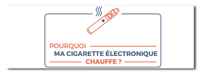 pourquoi-cigarette-électronique-chauffe